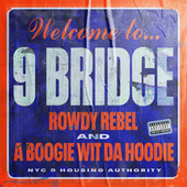 9 Bridge by Rowdy Rebel