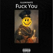 Fuck You de Illuminate