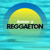 Amor y Reggaetón de Various Artists