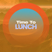 Time to Lunch de Various Artists