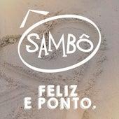 Feliz e Ponto de Grupo Sambô