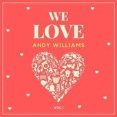 We Love Andy Williams, Vol. 1 by Andy Williams