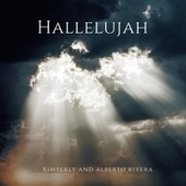 Hallelujah by Kimberly and Alberto Rivera