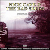 Eternal Pain (Live) by Nick Cave