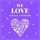 We Love Renato Carosone by Renato Carosone
