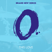 This Love by Brand New Zeros