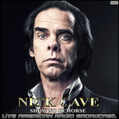 Show No Remorse (Live) by Nick Cave