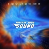 Release Your Sound by Kimberly and Alberto Rivera