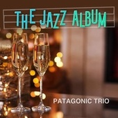 The Jazz Album by Patagonic Trio