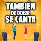 También De Dolor Se Canta by Various Artists