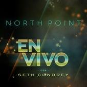 North Point en Vivo con Seth Condrey by Seth Condrey
