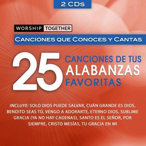 Worship Together: 25 Canciones de Tus Alabanzas Favoritas by Worship Together