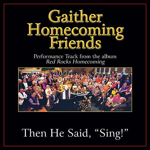 Then He Said, 'Sing!' Performance Tracks by Various Artists