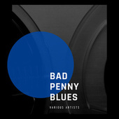 Bad Penny Blues fra Various Artists