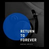 Return to Forever fra Various Artists