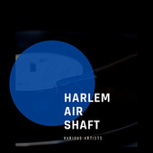 Harlem Air Shaft fra Various Artists
