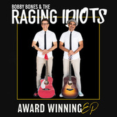 Award Winning EP by Bobby Bones And The Raging Idiots