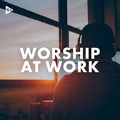 Worship At Work by Various Artists