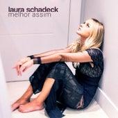Melhor Assim de Laura Schadeck