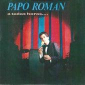 A Todas Horas by Papo Roman