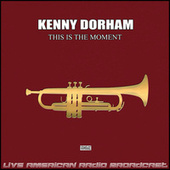 This Is The Moment (Live) de Kenny Dorham