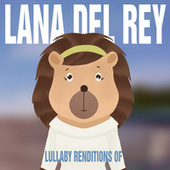 Lullaby Renditions of Lana Del Rey by The Cat and Owl