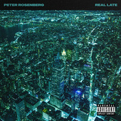 Real Late by Peter Rosenberg