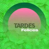 Tardes Felices de Various Artists