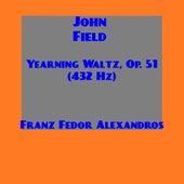 John Field, Sehnsucht-Walzer, Op. 51: Yearning Waltz. by Franz Fedor Alexandros
