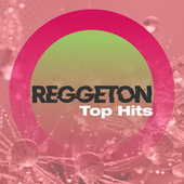 Reggetón Top Hits by Various Artists