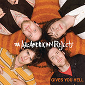Gives You Hell by The All-American Rejects