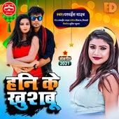 Honi Ke  Khushboo (Bhojpuri Song) by Paramhansh Yadav