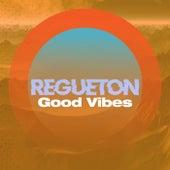 Reguetón good vibes de Various Artists