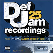 Def Jam 25, Vol. 6: THE # 1's (Can't Live Without My Radio) Pt. 1 (Explicit Version) de Various Artists