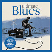 Ultimate Blues by Various Artists