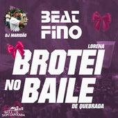 Brotei no Baile de Quebrada Beat Fino by Lorena