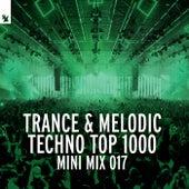 Trance & Melodic Techno Top 1000 (Mini Mix 017) von Various Artists
