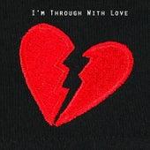 I'm Through With Love de Various Artists
