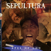 Apes of God by Sepultura