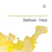 Friedrich Gulda, André Cluytens, Orchestra RTSI: Beethoven - Franck by Friedrich Gulda