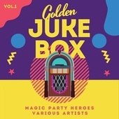 Golden Juke Box (Magic Party Heroes), Vol. 1 von Various Artists