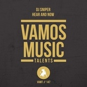 Hear and Now von DJ Sniper