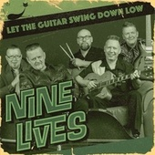 Let the Guitar Swing Down Low by Nine Lives