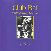 Club Rai: North African Grooves, Vol. 1 by Various Artists