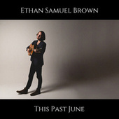 This Past June (Live) by Ethan Samuel Brown