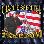 Freedom by The Charlie Brechtel Band