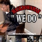 WE DO by Maskdownmar