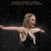 Fearless (Taylor's Version): The Kissing In The Rain Chapter von Taylor Swift