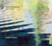Schumann: Kreisleriana von Evgeny Kissin