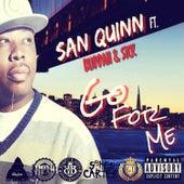 Go For Me (feat. Buddah & Sick) von San Quinn